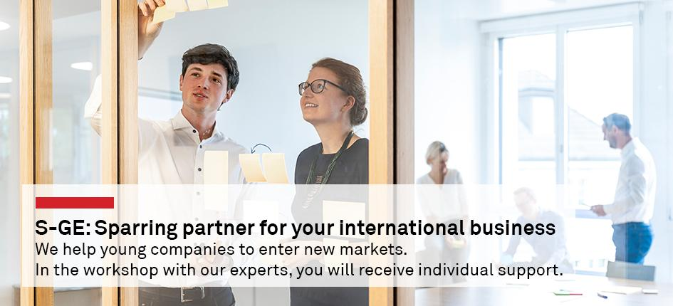 S-GE: Sparring partner for your international business. We help young companies to enter new markets. In the workshop with our experts, you will receive individual support.